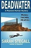 Deadwater (Phantom Partners Series) (Volume 2)