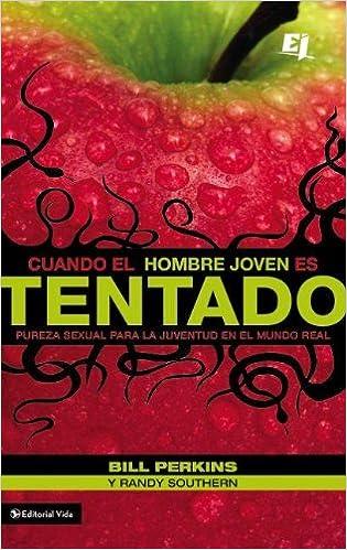 Amazon.com: Cuando el hombre joven es tentado: Pureza sexual para la juventud en el mundo real (Especialidades Juveniles) (Spanish Edition) (9780829753622): ...