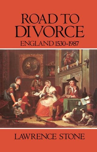 Road to Divorce: England, 1530-1987 by Lawrence Stone