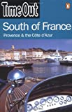 """Time Out"" Guide to South of France, Provence and Cote D'Azur (""Time Out"" Guides)"
