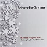 I'll Be Home for Christmas by Fred Hughes (2015-05-04)