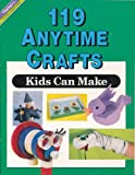 One Hundred Nineteen Any Time Crafts Kids Can Make, Inc. Highlights for Children, 087534108X