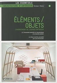 Eléments / objets : L'agencement de l'espace intérieur par Sally Stone