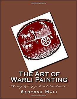 Book The Art of Warli Painting: The step-by-step guide and Introduction...