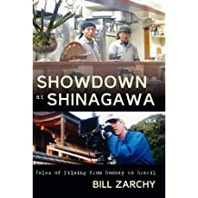 Showdown at Shinagawa: Tales of Filming from Bombay to Brazil