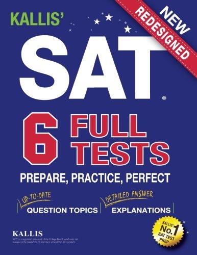 Kallis' SAT Full Tests: Prepare, Practice, Perfect (College SAT Prep + Study Guide Book for the New SAT)