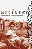 img - for Art Lover: A Biography Of Peggy Guggenheim book / textbook / text book