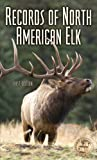 Records of North American Big Game, Jack Reneau and Eldon L. Buckner, 0940864614