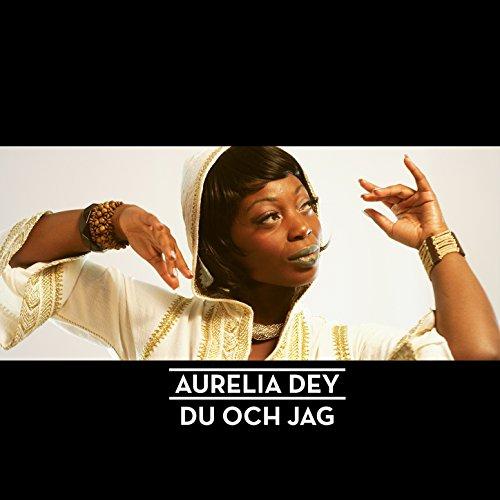 Du Och Jag By Aurelia Dey On Amazon Music Amazon Com