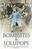 Bombsites and Lollipops, Jack Hyams and Jacky Hyams, 1843583526