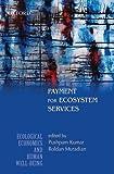 Payment for Ecosystem Services, Pushpam Kumar, Roldan Muradian, 0195698746