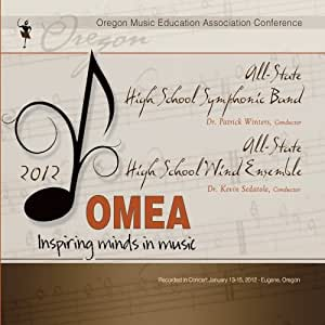 Oregon OMEA 2012 All State High School Symphonic Band and Wind Ensemble