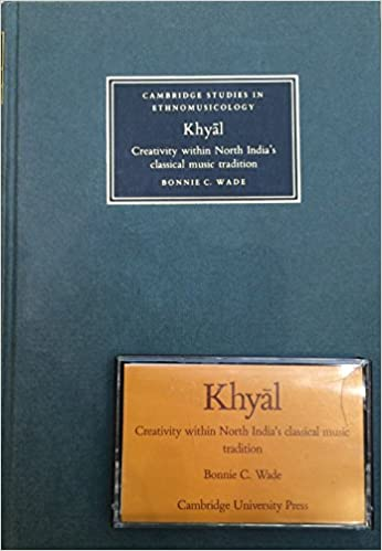 Khyal: Creativity within North India's Classical Music Tradition