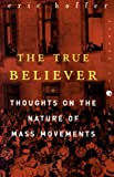The True Believer: Thoughts on the Nature of Mass Movements