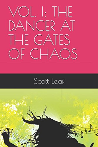 Chaos Gate (VOL. I: THE DANCER AT THE GATES OF CHAOS (THE RENAISSANCE OF MYTH FROM THE DANCE OF THE ONE-LEGGED FLUTIST))