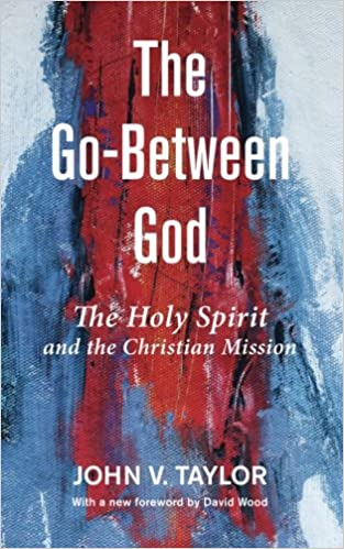 The Go-Between God: The Holy Spirit and the Christian Mission