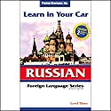 Learn in Your Car: Russian, Level 3 Audiobook by Henry N. Raymond Narrated by  uncredited