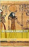 un pharaon ? kansas city french edition