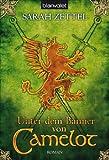 Unter dem Banner von Camelot: Roman