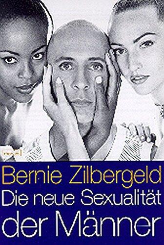Die neue Sexualität der Männer: Was Sie schon immer über Männer, Sex und Lust wissen wollten Gebundenes Buch – 1. Januar 2000 Bernie Zilbergeld Anja Belz Susanne Holl dgvt-Verlag