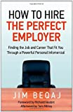 How to Hire the Perfect Employer, Jim Beqaj, 1926645367