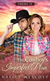 The Cowboy's Imperfect Plan (Faking It Book 1)