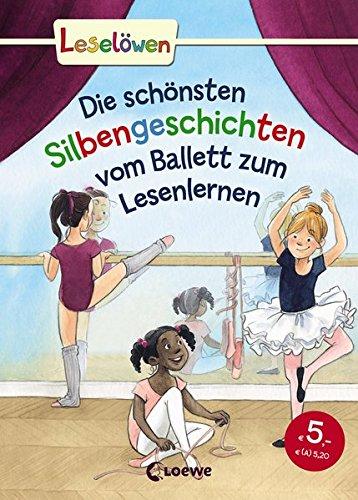 Leselöwen   Das Original   Die Schönsten Silbengeschichten Vom Ballett Zum Lesenlernen