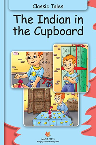 The Indian In The Cupboard - Classic Tales (Fully Illustrated) (Classic Cupboard)