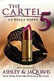 The Cartel 5: La Bella Mafia by  Ashley & JaQuavis in stock, buy online here