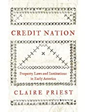 Credit Nation: Property Laws and Institutions in Early America