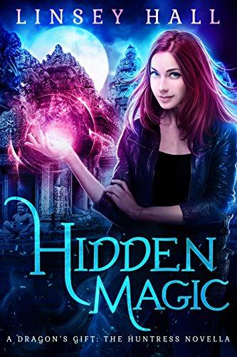 Hidden Magic - Hidden Magic (Dragon's Gift: The Huntress Book 0)