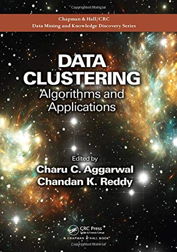 Data Clustering: Algorithms and Applications (Chapman & Hall/CRC Data Mining and Knowledge Discovery Series) (C J Date Database)