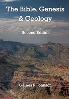The Bible, Genesis & Geology by [Johnson, Gaines]