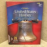 United States History Texas: Student Edition Early Colonial Period through Reconstruction 2016