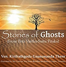 Stories of Ghosts from the Petavatthu | Livre audio Auteur(s) : Ven. Kiribathgoda Gnanananda Thero Narrateur(s) :  We Care for You Team - Buddha Meditation Center, Toronto