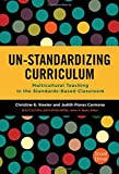 Un-Standardizing Curriculum: Multicultural Teaching in the Standards-Based Classroom (Multicultural Education Series)