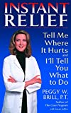 Instant Relief: Tell Me Where It Hurts and I'll Tell You What to Do
