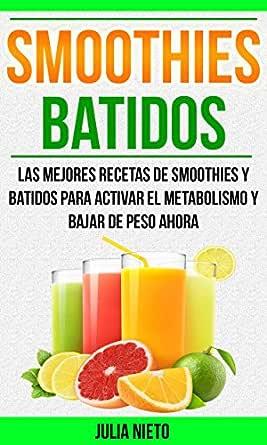 Smoothies: Batidos: Las Mejores Recetas de Smoothies y Batidos ...