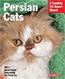 Persian Cats (Complete Pet Owner's Manual)
