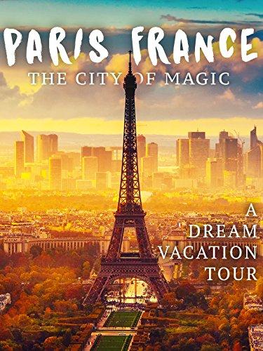 Paris, France: The City of Magic