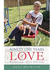 Ninety One Years of Love: Witnessings of an Old Lady