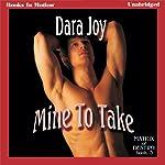 Mine to Take: Matrix of Destiny, Book 3 | Dara Joy