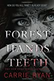 The Forest of Hands and Teeth, Carrie Ryan, 0385736827