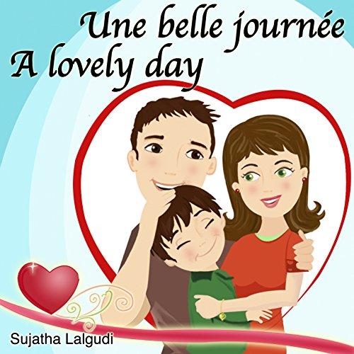 Livres pour enfants: Une Belle Journée. A lovely day: Livre d'images enfant. Edition bilingue français anglais. Livre pour enfants de 5 ans. Livres d'enfants ... livres pour les enfants 14) (French Edition)