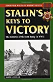 Stalin's Keys to Victory: The Rebirth of the Red Army in World War II (Stackpole Military History): The Rebirth of the Red Army in WW II