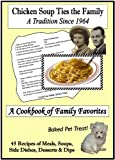 chicken soup alzheimers - Chicken Soup Ties the Family ~ A Cookbook of Family Favorites (2nd Edition)