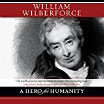 William Wilberforce: A Hero for Humanity | Kevin Belmonte