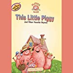 Mother Goose: This Little Piggy Favorite Songs |  Soundprints