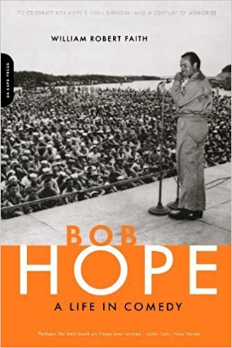 Bob Hope: A Life In Comedy by William Robert Faith (2003-04-03) Mass Market Paperback – 1750