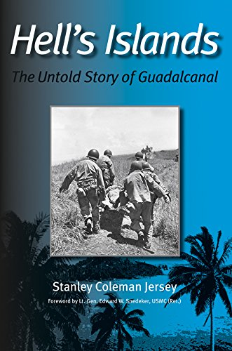 Hells Islands: The Untold Story of Guadalcanal (Williams-Ford Texas A&M University Military History Series)